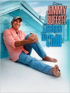 Jimmy Buffett: License to Chill Paperback – March, 2005 - Buy it!