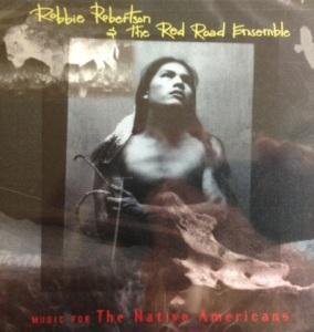 Music for The Native Americans,  a 1994 album by Robbie Robertson and the Red Road Ensemble. Buy It!
