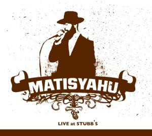 Matisyahu - Live At Stubbs. Click for more details
