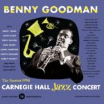 Benny Goodman's Carnegie Hall Jazz Concert. Buy it here.